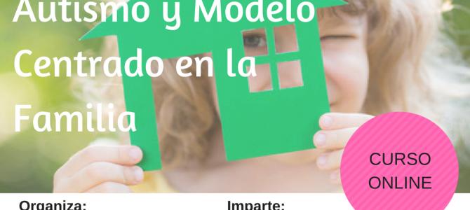 """Curso Online """"Autismo y Modelo Centrado en la Familia"""""""