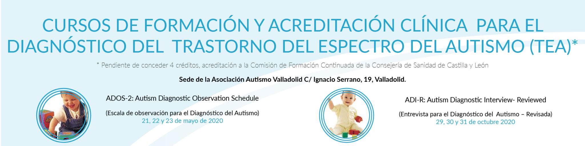 Cursos de Formación y Acreditación Clínica para el Diagnóstico del Trastorno del Espectro del Autismo (TEA): ADOS-2 y ADI-R